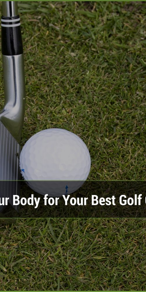 Invest in conditioning your body for your best golf game